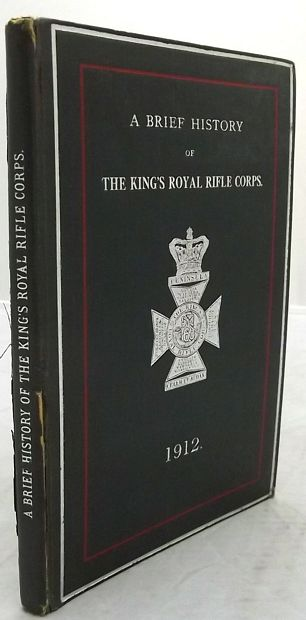 A BRIEF HISTORY OF THE KING'S ROYAL RIFLE CORPS.