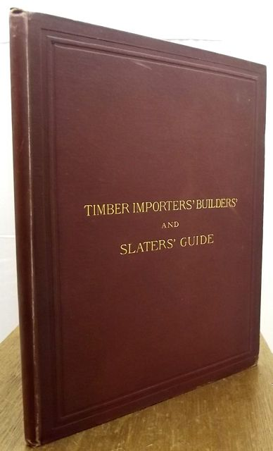 THE TIMBER IMPORTERS', BUILDERS', AND SLATERS' GUIDE.