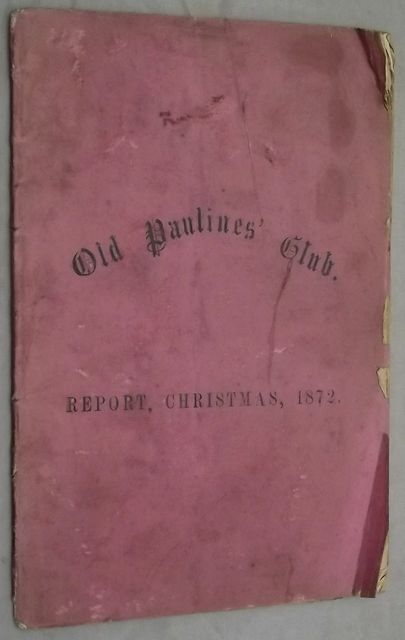 FIRST ANNUAL REPORT OF THE OLD PAULINES' CLUB.