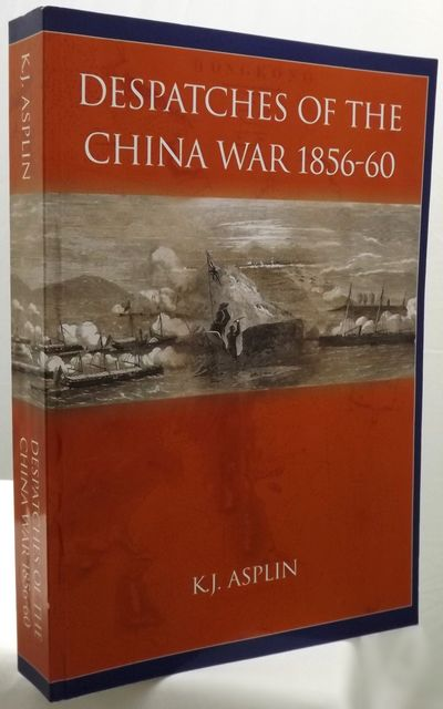DESPATCHES OF THE CHINA WAR 1856-60.