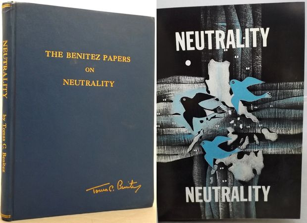THE BENITEZ PAPERS ON NEUTRALITY.