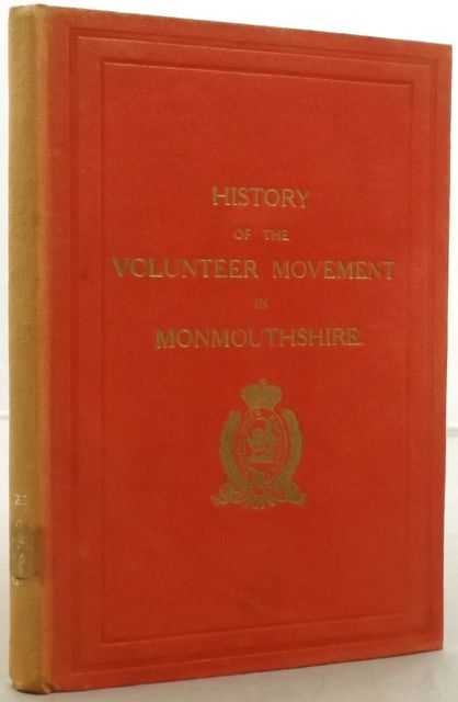 HISTORY OF THE VOLUNTEER MOVEMENT IN MONMOUTHSHIRE.