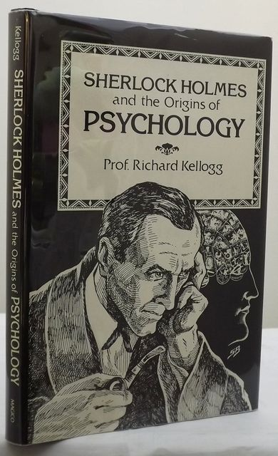 SHERLOCK HOLMES AND THE ORIGINS OF PSYCHOLOGY.