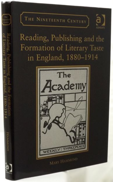 READING, PUBLISHING AND THE FORMATION OF LITERARY TASTE IN ENGLAND, 1880-1914.