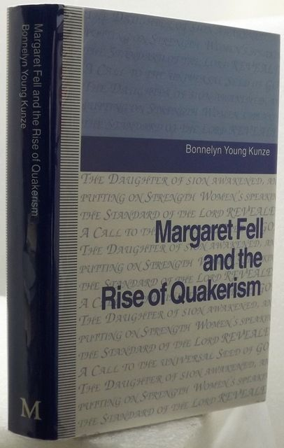 MARGARET FELL AND THE RISE OF QUAKERISM.