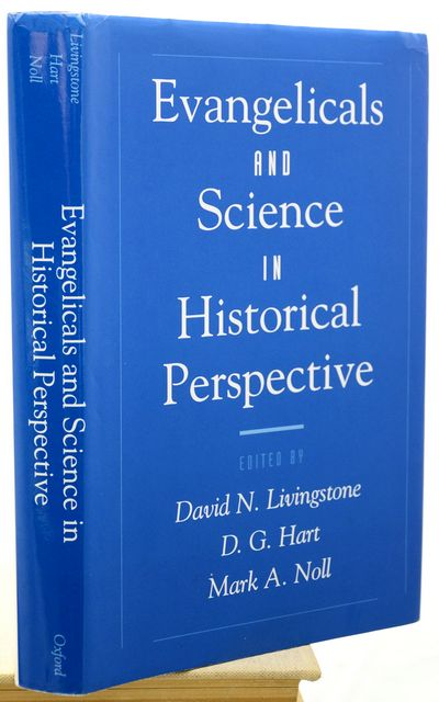 EVANGELICALS AND SCIENCE IN HISTORICAL PERSPECTIVE.